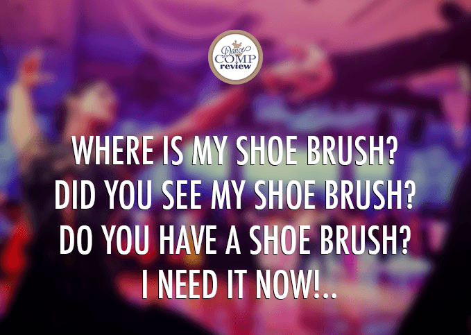 Where-is-my-shoe-brush--Did-you-see-my-shoe-brush--Do-you-have-a-shoe-brush--I-need-it-now!
