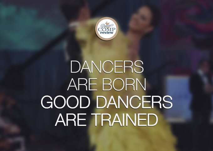 Dancers-are-born-Good-dancers-are-trained