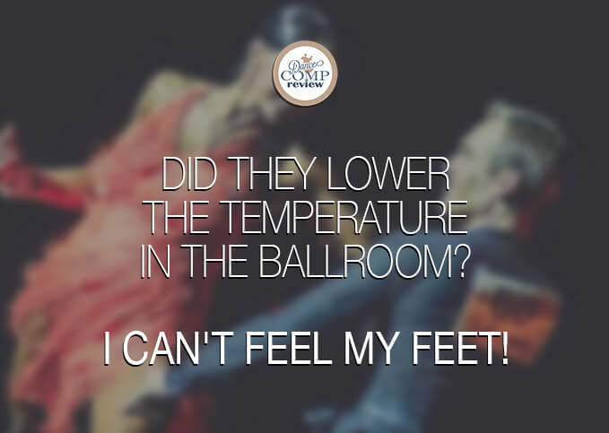 Did-they-lower-the-temperature-in-the-ballroom---I-can't-feel-my-feet!