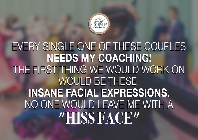 Every-single-one-of-these-couples-needs-my-coaching!-The-first-thing-we-would-work-on-would-be-these--insane-facial-expressions.-No-one-would-leave-me-with-a-'Hiss-Face'