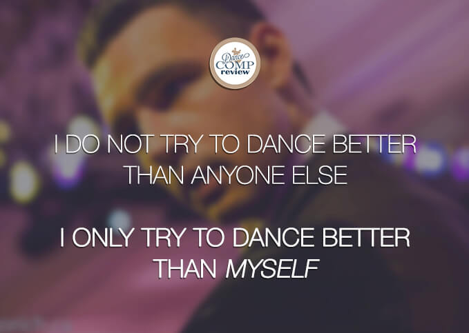 I-do-not-try-to-dance-better-than-anyone-else--I-only-try-to-dance-better-than-myself