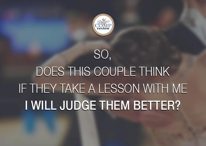 So,-does-this-couple-think-if-they-take-a-lesson-with-me-i-will-judge-them-better-