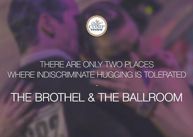 There-are-only-two-places-where-indiscriminate-hugging-is-tolerated---the-brothel-&-the-ballroom