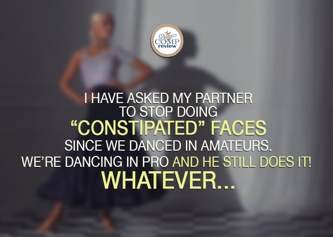 """1-I-have-asked-my-partner-to-stop-doing-""""constipated""""-faces-since-we-danced-in-amateurs.-We're-dancing-in-pro-and-he-still-does-it!--Whatever"""