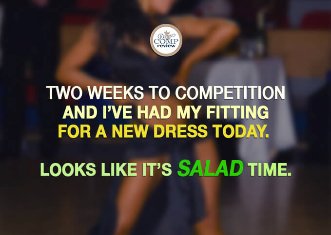 4-Two-weeks-to-competition-and-I've-had-my-fitting-for-a-new-dress-today.-Looks-like-it's-salad-time.