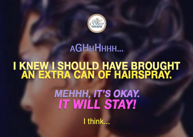 7-Aghhhhhh...-I-knew-I-should-have-brought-an-extra-can-of-hairspray.--Mehhh,-it's-okay.-It-will-stay!--I-think...-